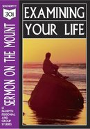 Sermon on the Mount - Examining Your Life (301 Series) Paperback