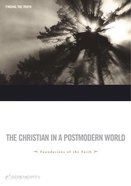 The Christian in a Postmodern World (7 Sessions) (Foundations Series) Paperback