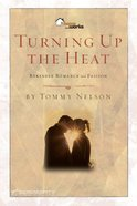Turning Up the Heat (6 Sessions) (Home Works Series) Paperback