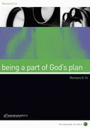 Being a Part of God's Plan (13 Sessions) (Message Of Paul Series)