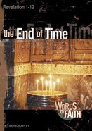 End of Time, the - Revelation 1-12 (13 Sessions) (Words Of Faith Series) Paperback