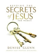 Keeping the Secrets of Jesus For Women Paperback