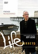 Friends Rediscovered (Kit) (Life Journeys Series) Pack