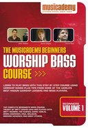 Musicademy: Beginners Worship Bass Course Volume 1