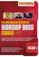 Musicademy: Beginners Worship Bass Course Volume 2
