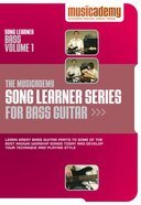 Musicademy: Song Learner Series For Bass Guitar Volume 1