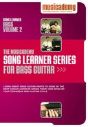 Musicademy: Song Learner Series For Bass Guitar Volume 2