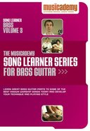 Musicademy: Song Learner Series For Bass Guitar Volume 3