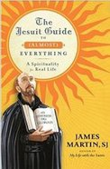 The Jesuit Guide to Everything (Almost) Paperback