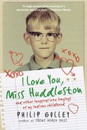 I Love You Miss Huddleston Paperback