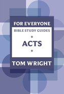 Acts (N.t Wright For Everyone Bible Study Guide Series) Paperback