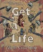 Get a Life! Paperback