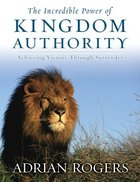 The Incredible Power of Kingdom Authority (Member Book) Paperback
