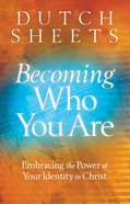 Becoming Who You Are: Embracing the Power of Your Identity in Christ (Originally Titled Roll Away Your Stone) Paperback