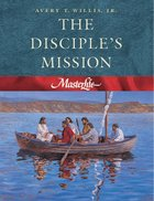 The Disciple's Mission (#04 in Master Life Workbook Series) Paperback