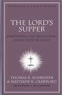 The Lord's Supper (#10 in New American Commentary Studies In Bible And Theology Series) Hardback