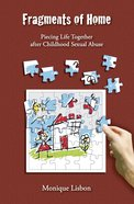 Fragments of Home: Piecing Life Together After Childhood Sexual Abuse (With Cd) Paperback