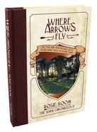 Where Arrows Fly (#02 in The Barn Chronicles 2 Series) Hardback