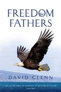 Freedom For Fathers (Devotional Workbook) Paperback