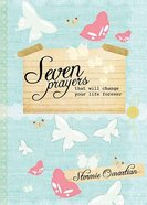 Seven Prayers That Will Change Your Life Forever Hardback