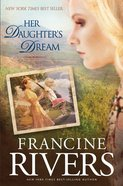 Her Daughter's Dream (#2 in Marta's Legacy Series) Hardback