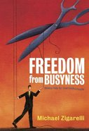 Freedom From Busyness (Member Book) Paperback