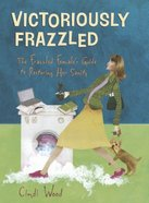 Victoriously Frazzled (Member Book) Paperback
