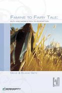 Famine to Fairy Tale (6 Sessions) (Women Of Purpose Series) Paperback