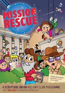 Mission Rescue (Programme) (Holiday Club Series)