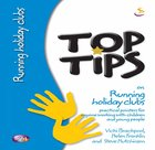 On Running Holiday Clubs (Top Tips Series) Paperback