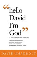 Hello David I'm God (...and Don't You Ever Forget It) Paperback