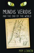 Mundus Veridis and the End of the World