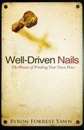 Well-Driven Nails Hardback