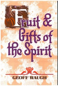 Fruit and Gifts of the Spirit