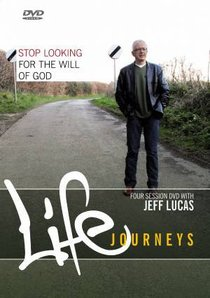 Stop Looking For the Will of God (Kit) (Life Journeys Series)
