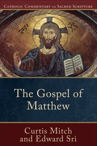 The Gospel of Matthew (Catholic Commentary On Sacred Scripture Series)