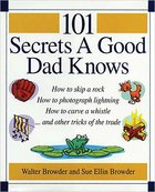 101 Secrets a Good Dad Knows Paperback