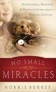 No Small Miracles Paperback