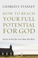 How to Reach Your Full Potential For God Hardback