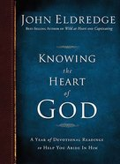 Knowing the Heart of God Hardback