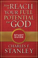 How to Reach Your Full Potential For God (Study Guide) Paperback