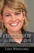 Friendship For Grown-Ups Hardback