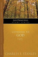 Listening to God (Life Principles Study Series) Paperback