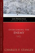 Overcoming the Enemy (Life Principles Study Series) Paperback