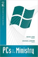 Nelson's Tech Guides: Window's Pcs in the Ministry Paperback