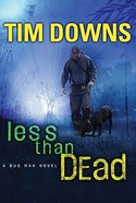 Less Than Dead (Bugman Novel Series)