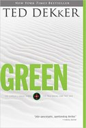 Circle #00: Green: The Beginning and the End (Dekker Trilogy The Circle Series) Paperback