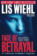 Face of Betrayal (#1 in A Triple Threat Novel Series)