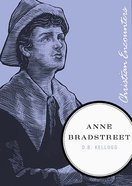 Ann Bradstreet (Christian Encounters Series)
