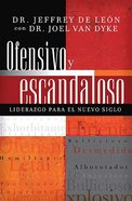 Ofensivo Y Escandaloso (Offensive And Scandalous) Paperback